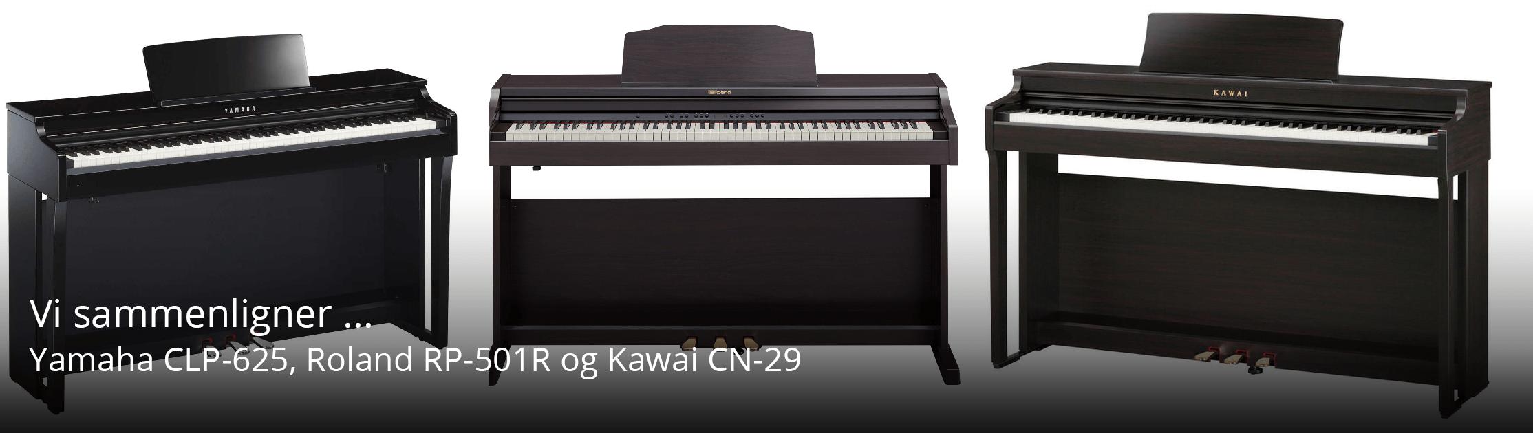 Kawai CN-29, Yamaha CLP-625, Roland RP-501R