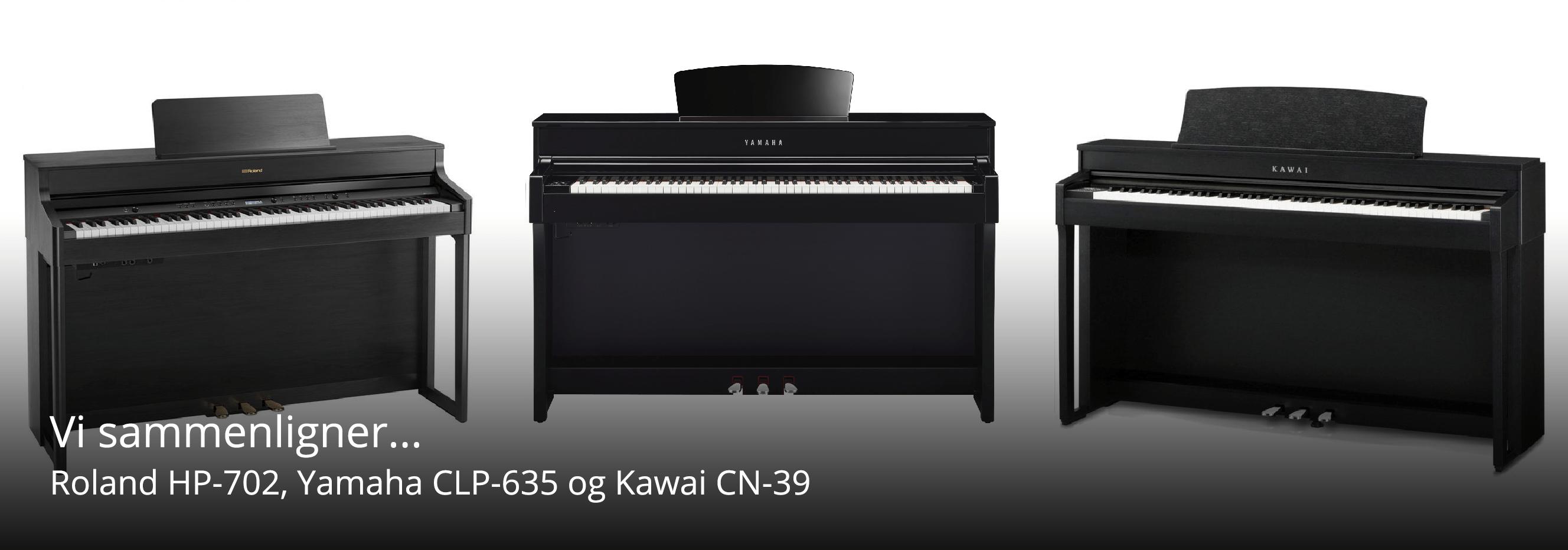Kawai CN-39, Yamaha CLP-635, Roland HP-702